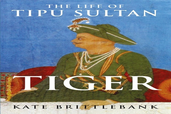 Who Was The Real Tipu? Review Of 'Tiger: The Life Of Tipu Sultan' By Kate Brittlebank
