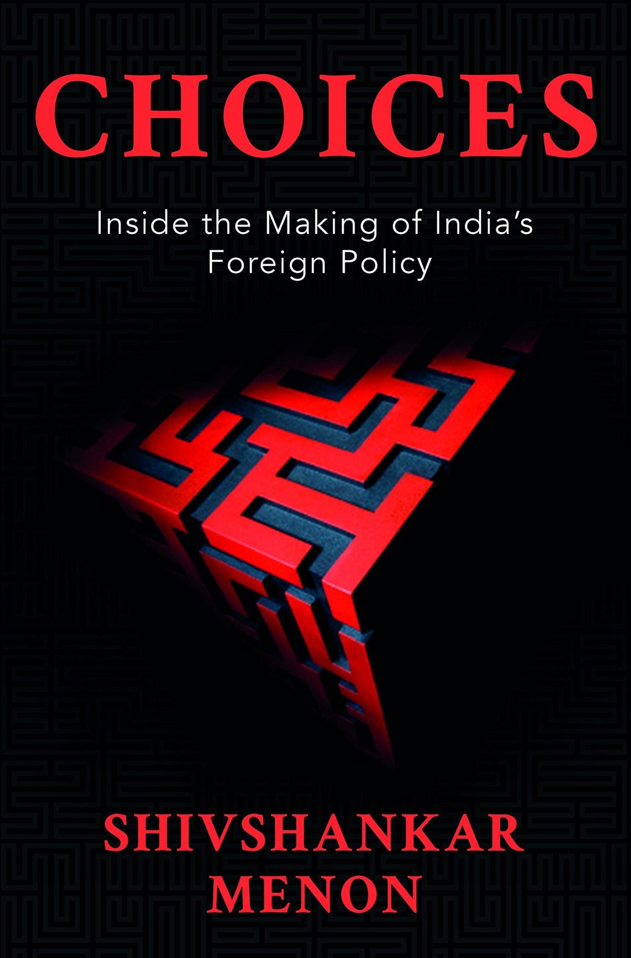 Choices, book by Shiv Shankar Menon