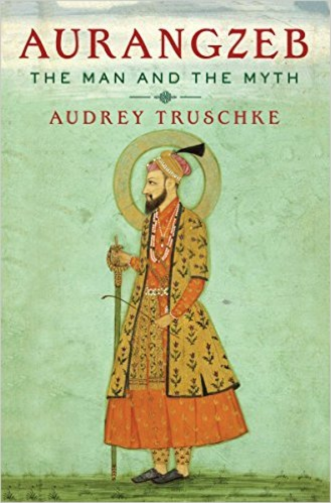Aurangzeb was just being an emperor of his times, says Audrey Truschke in her latest book- Arangzeb- The Man and The Myth.