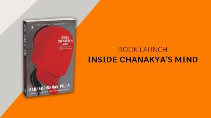 Indic Academy Bengaluru Event: Book Launch Of Radhakrishnan Pillai's 'Inside Chanakya's Mind'