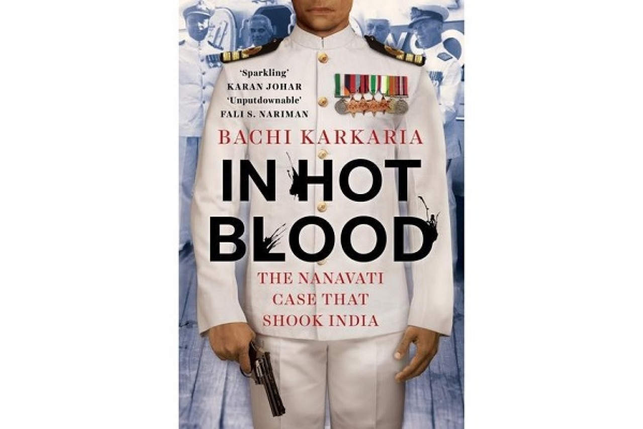 Cover of Bachi Karkaria's <i>In Hot Blood: The Nanavati Case That Shook India</i>