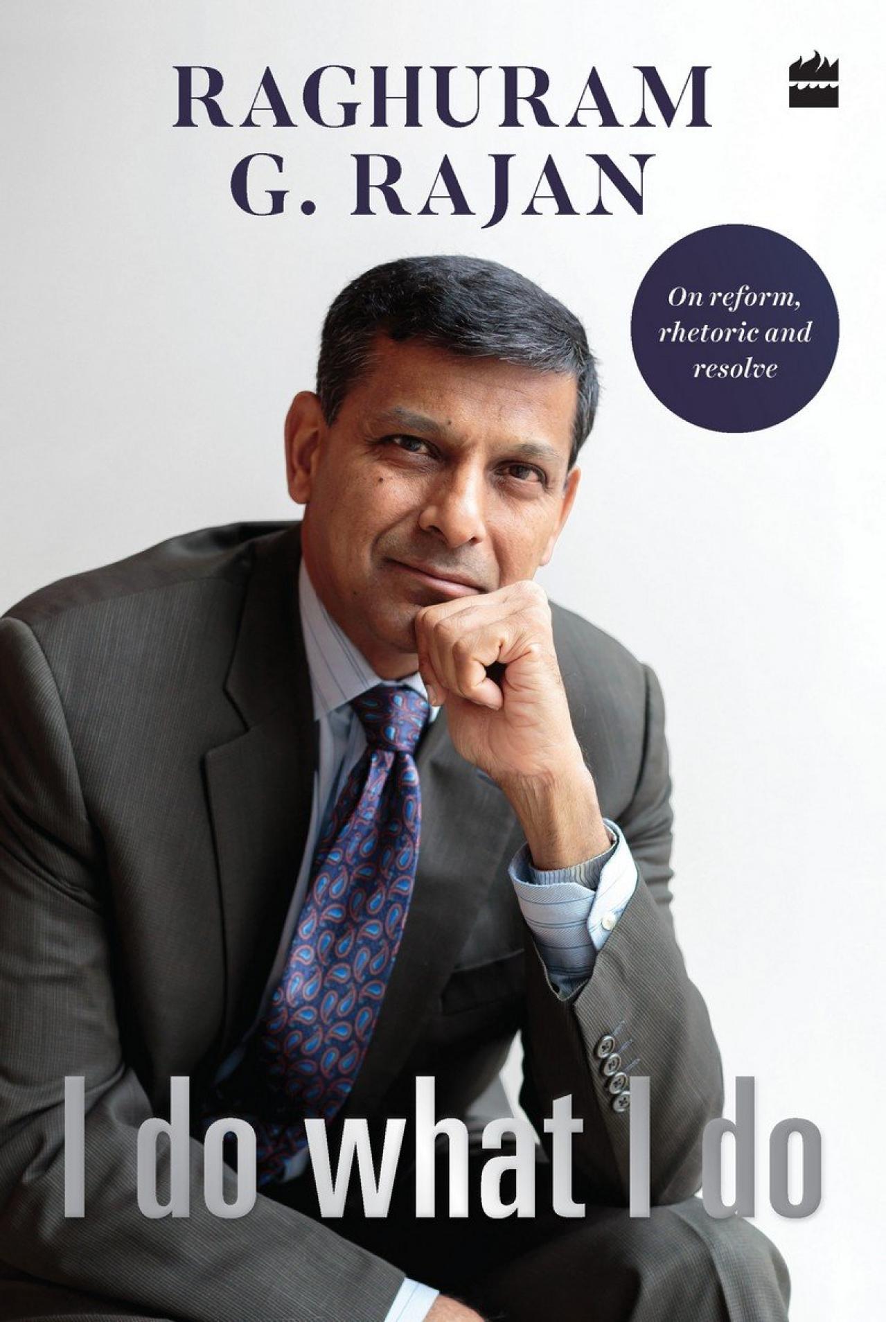 I Do What I Do by Raghuram G Rajan (2017, HarperCollins India)