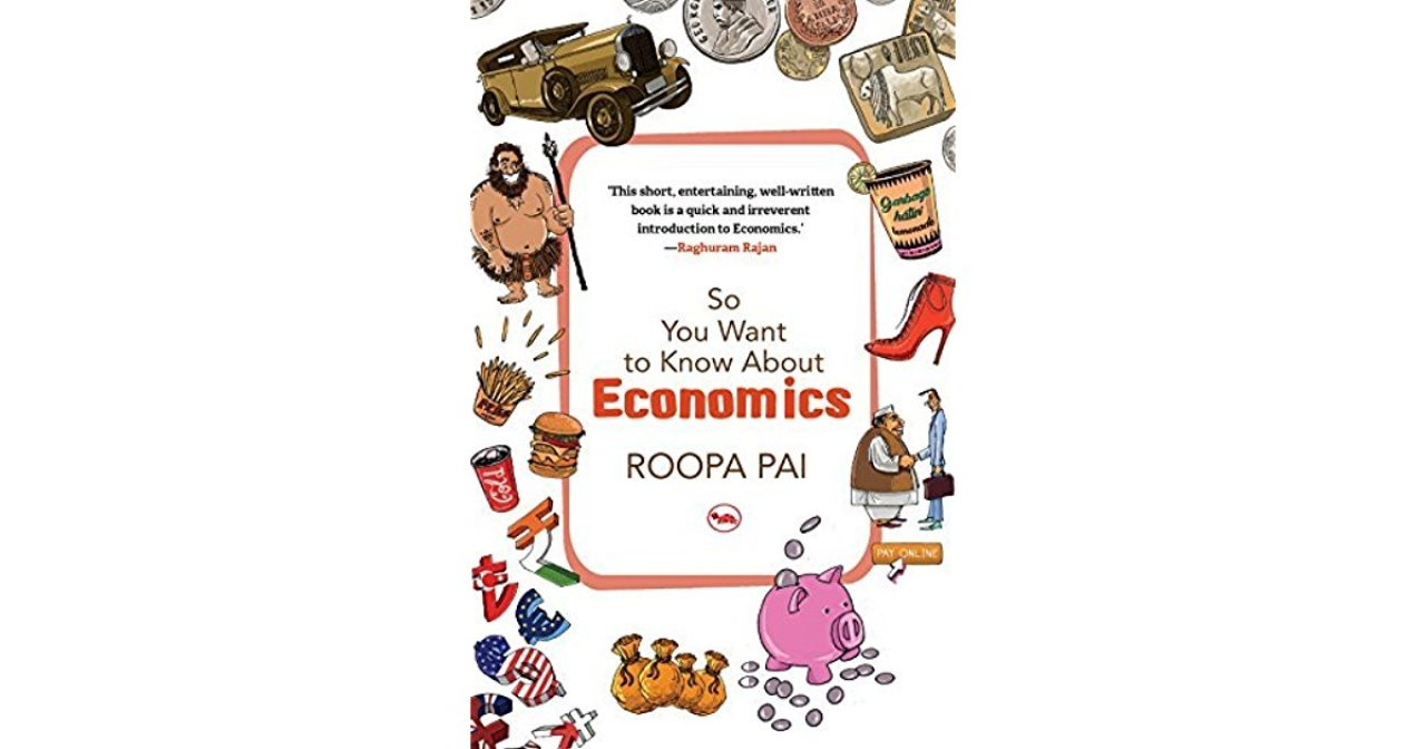 The cover of Roopa Pai's <i>So You Want to Know About Economics.</i>