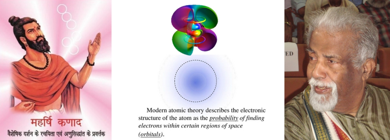 Kanada did not know quantum mechanics. But <i>Vaisheshika</i>system definitely will help student understand the dynamic atom model better and in a more profound manner.