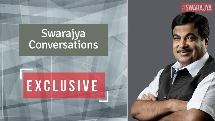 Exclusive: Swarajya Conversations With Transport Minister Nitin Gadkari