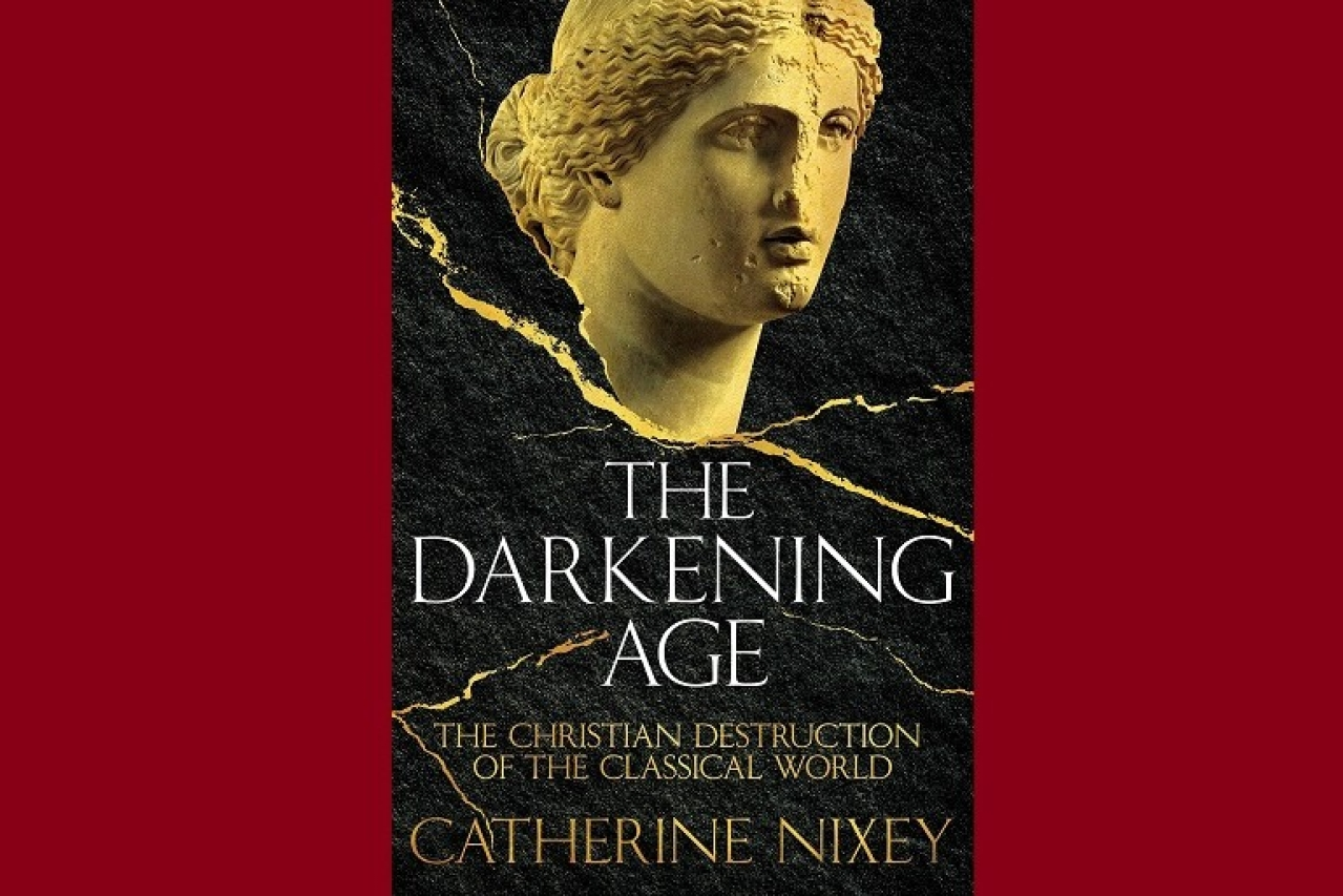 The cover of Catherine Nixey's <i>The Darkening Age: The Christian Destruction of the Classical World.</i>