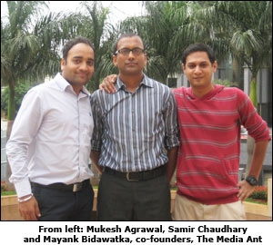From left: Mukesh Agrawal, Samir Chaudhary and Mayank Bidawatka, co-founders, The Media Ant