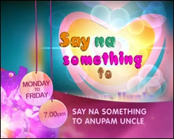 Say Na Something To Anupam Uncle