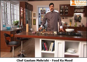 Chef Gautam Mehrishi - Food Ka Mood
