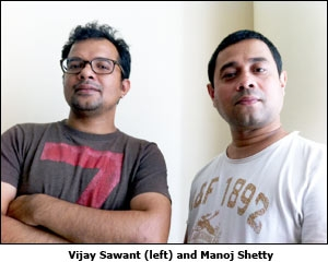 Vijay Sawant (left) and Manoj Shetty
