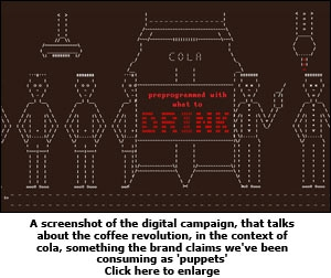 A screenshot of the digital campaign, that talks about the coffee revolution, in the context of cola, something the brand claims we've been consuming as 'puppets'