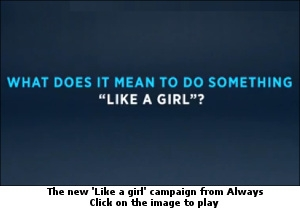 The new 'Like A Girl' campaign from Always
