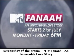 Promo MTV Fanaah An Impossible Love Story