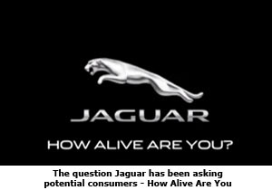 The question Jaguar has been asking potential consumers - How Alive Are You
