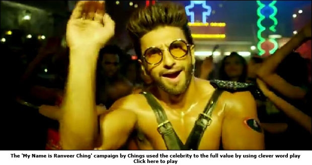 The 'My Name is Ranveer Ching' campaign by Chings used the celebrity to the full value by using clever word play