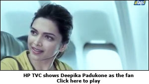 HP TVC shows Deepika Padukone as the fan