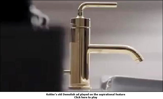 Kohler's old Demolish ad played on the aspirational feature