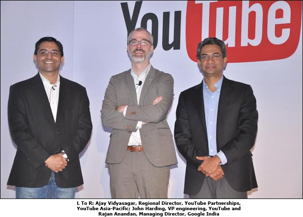 L To R: Ajay Vidyasagar, Regional Director, YouTube Partnerships, YouTube Asia-Pacific; John Harding, VP engineering, YouTube and Rajan Anandan, Managing Director, Google India