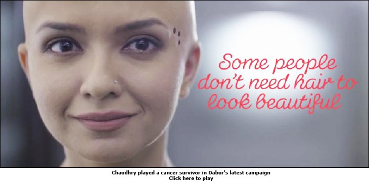 Chaudhry played a cancer survivor in Dabur's latest campaign