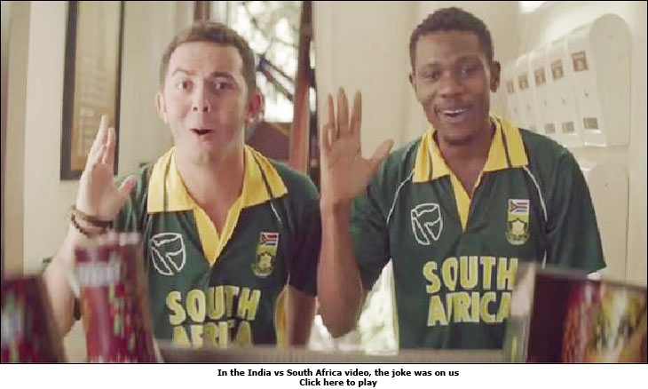 In the India vs South Africa video, the joke was on us