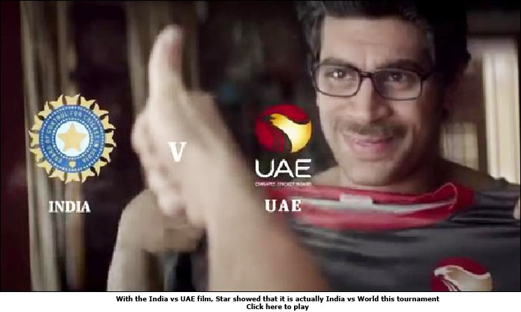 With the India vs UAE film, Star showed that it is actually India vs World this tournament