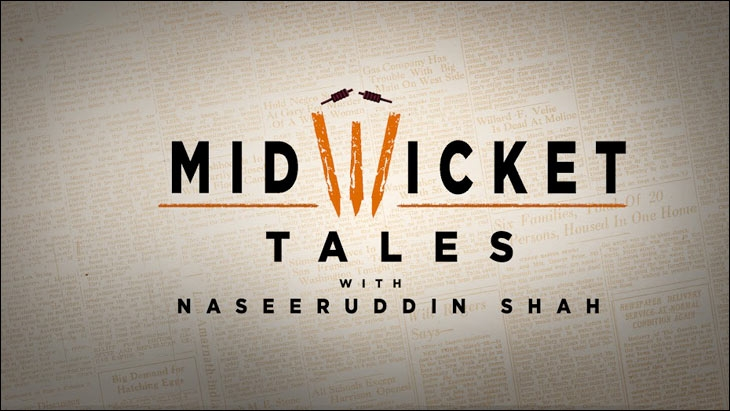 Mid-Wicket Tales with Naseeruddin Shah