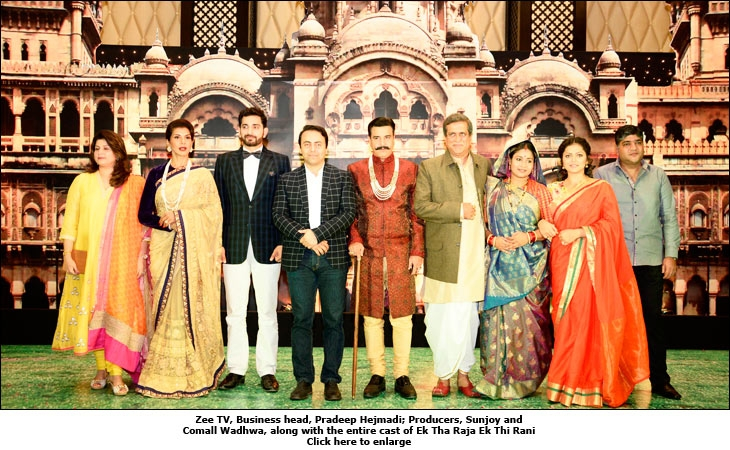 Zee TV, Business head, Pradeep Hejmadi; Producers, Sunjoy and Comall Wadhwa, along with the entire cast of Ek Tha Raja Ek Thi Rani
