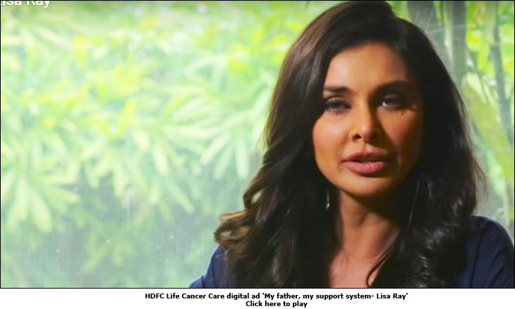 HDFC Life Cancer Care digital ad 'My father, my support system- Lisa Ray'