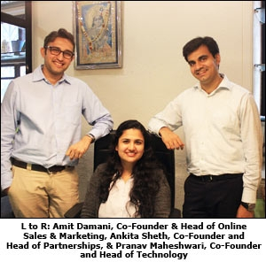 L to R: Amit Damani, Co-Founder & Head of Online Sales & Marketing, Ankita Sheth, Co-Founder and Head of Partnerships, & Pranav Maheshwari, Co-Founder and Head of Technology