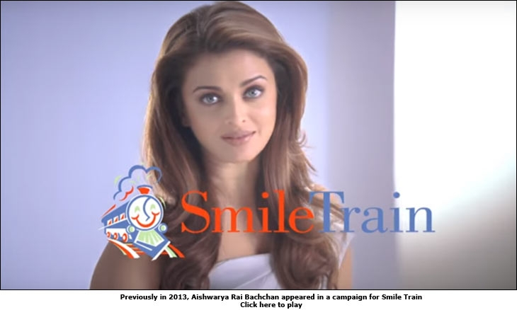 Previously in 2013, Aishwarya Rai Bachchan appeared in a campaign for Smile Train