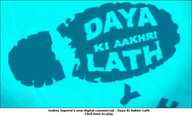 Godrej Superia's new digital commercial - Daya Ki Aakhri Lath