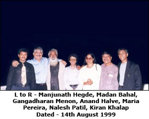 L to R - Manjunath Hegde, Madan Bahal, Gangadharan Menon, Anand Halve, Maria Pereira, Nalesh Patil, Kiran Khalap. Dated - 14th August 1999