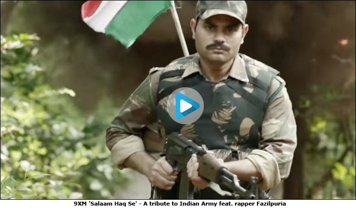 9XM 'Salaam Haq Se' - A tribute to Indian Army feat. rapper Fazilpuria