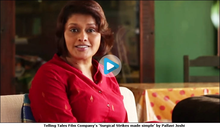 Telling Tales Film Company's 'Surgical Strikes made simple' by Pallavi Joshi
