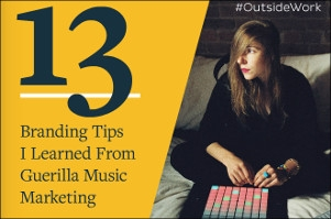 13 Branding Tips Every Brand Can Learn From Guerilla Music Marketing