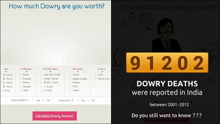 In 2015, shaadi.com came up with 'Dowry Calculator' in order to make a case against dowry deaths