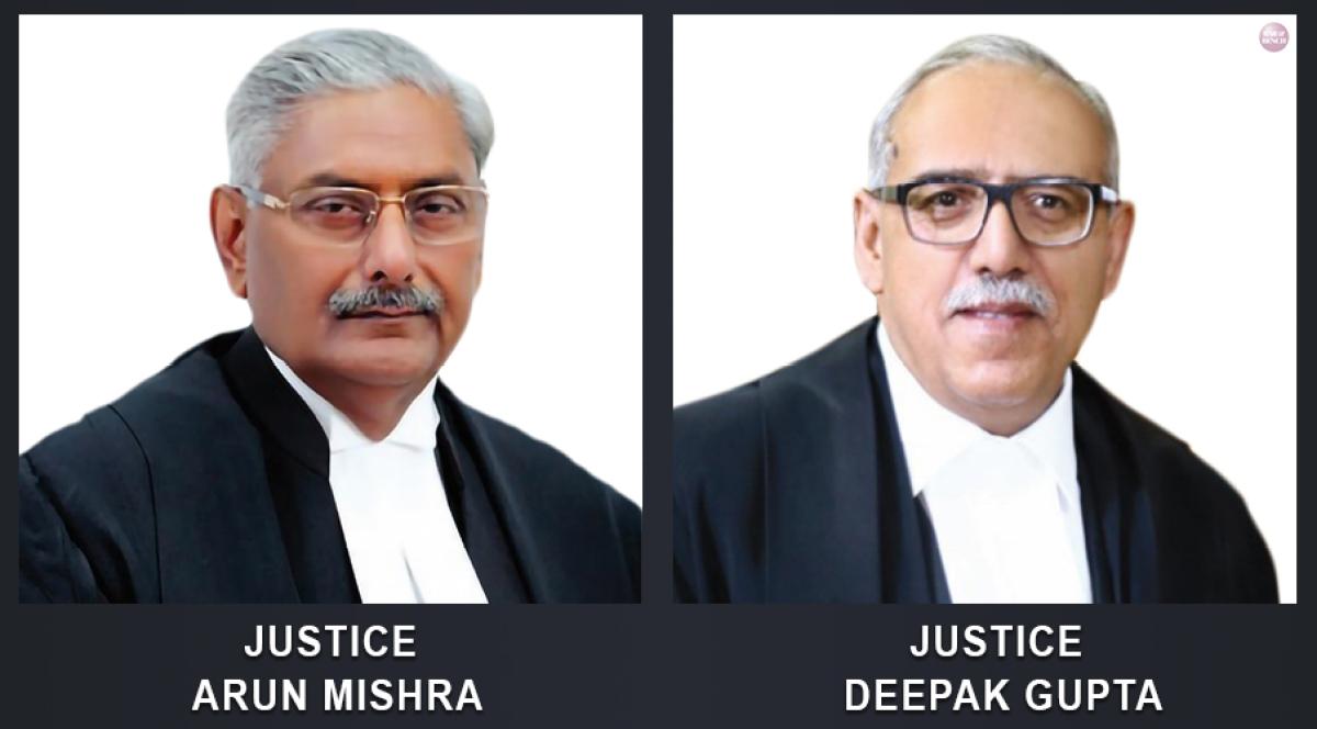 Justices Arun Mishra and Deepak Gupta