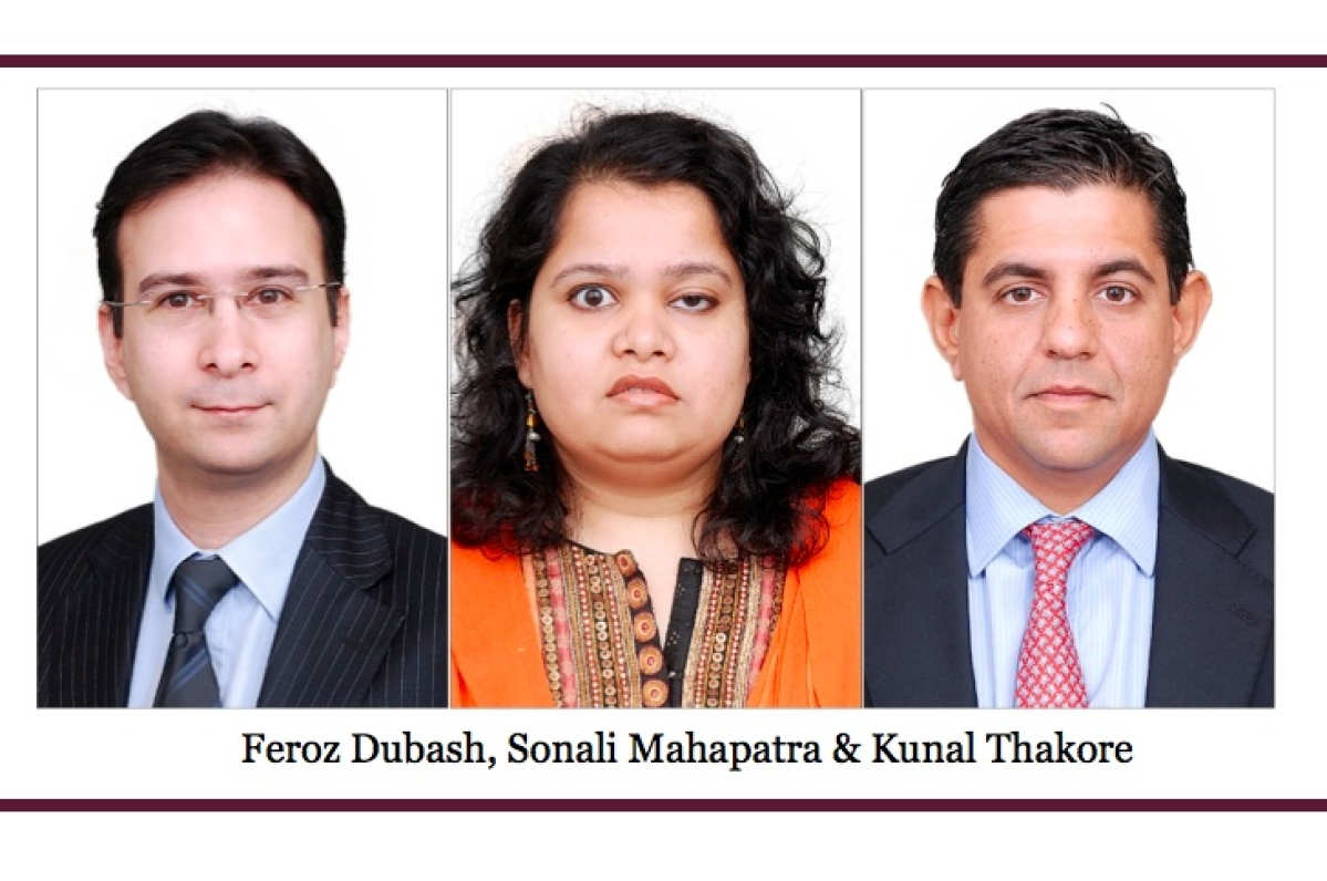 In Conversation with Feroz Dubash, Kunal Thakore and Sonali Mahapatra, Partners at Talwar Thakore & Associates