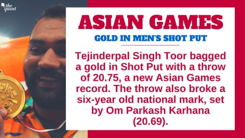 Day 7, Asian Games: Tejinderpal Singh Wins Gold in Shot Put
