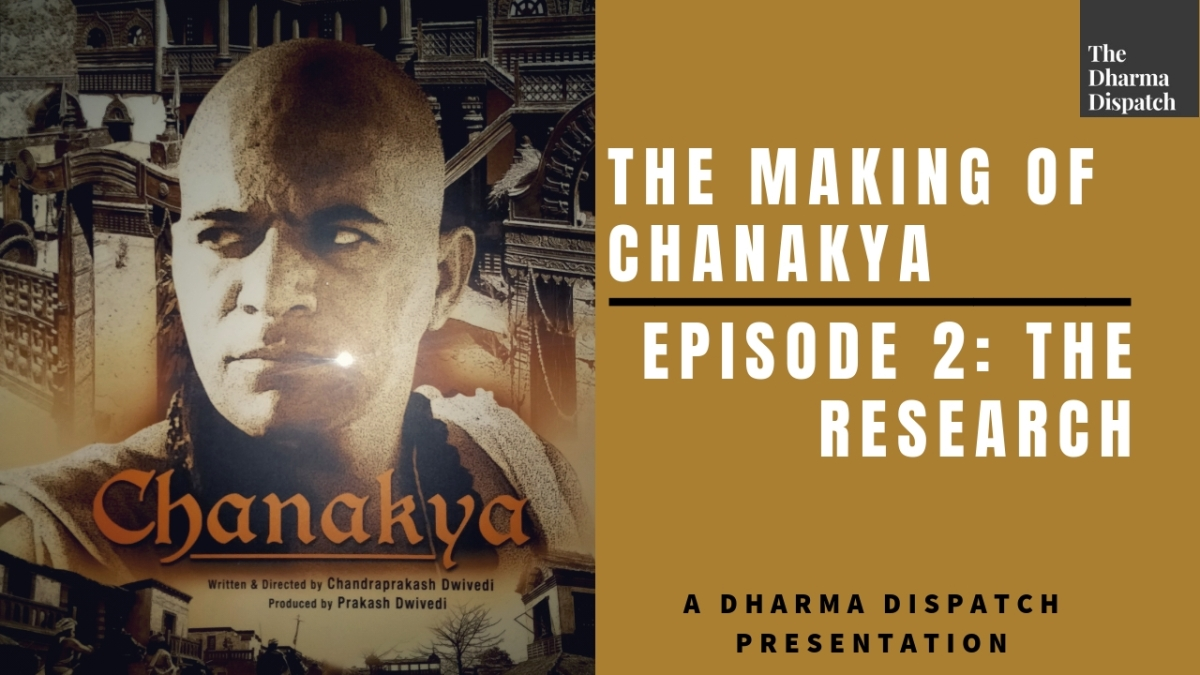 The Making of Chanakya: Episode 2: The Research