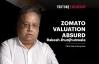 Zomato valuation absurd: Rakesh Jhunjhunwala