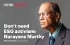 We don't need ESG activism: Narayana Murthy