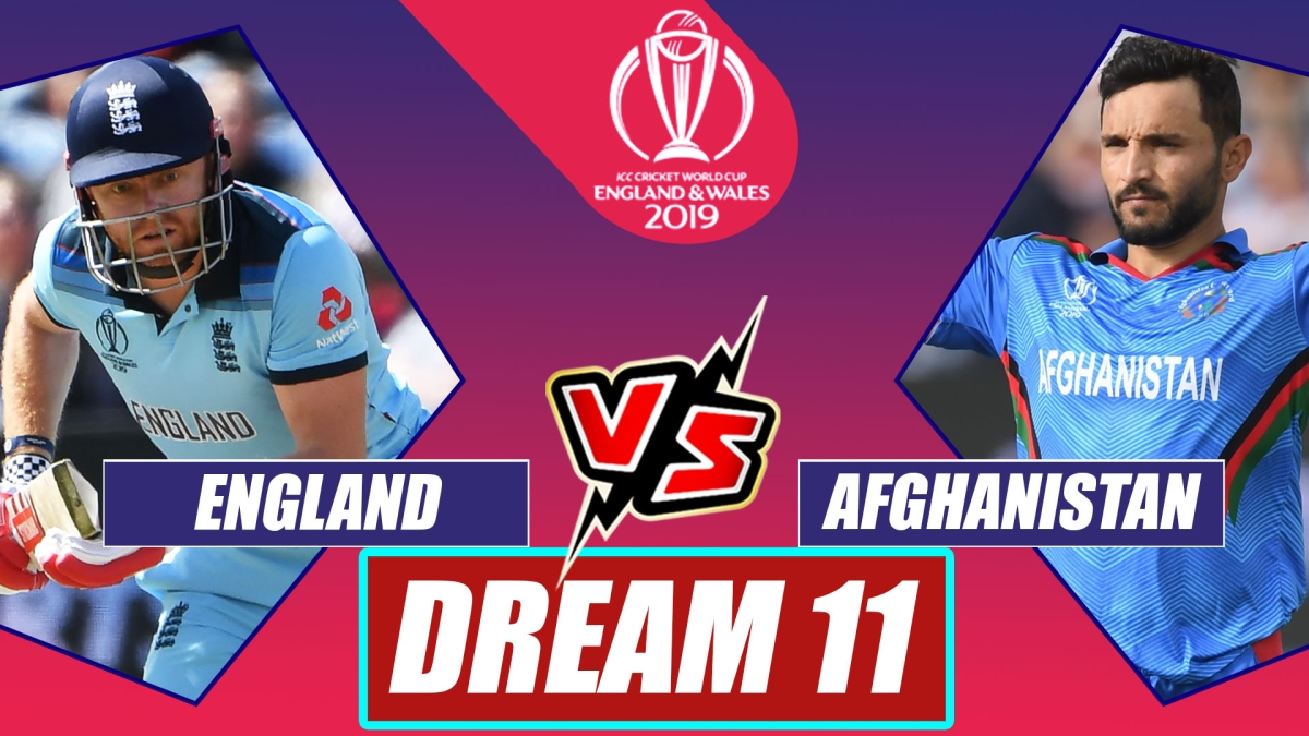 England vs Afghanistan World Cup 2019 Match 22: Dream11 Playing11 Prediction For ENG VS AFG