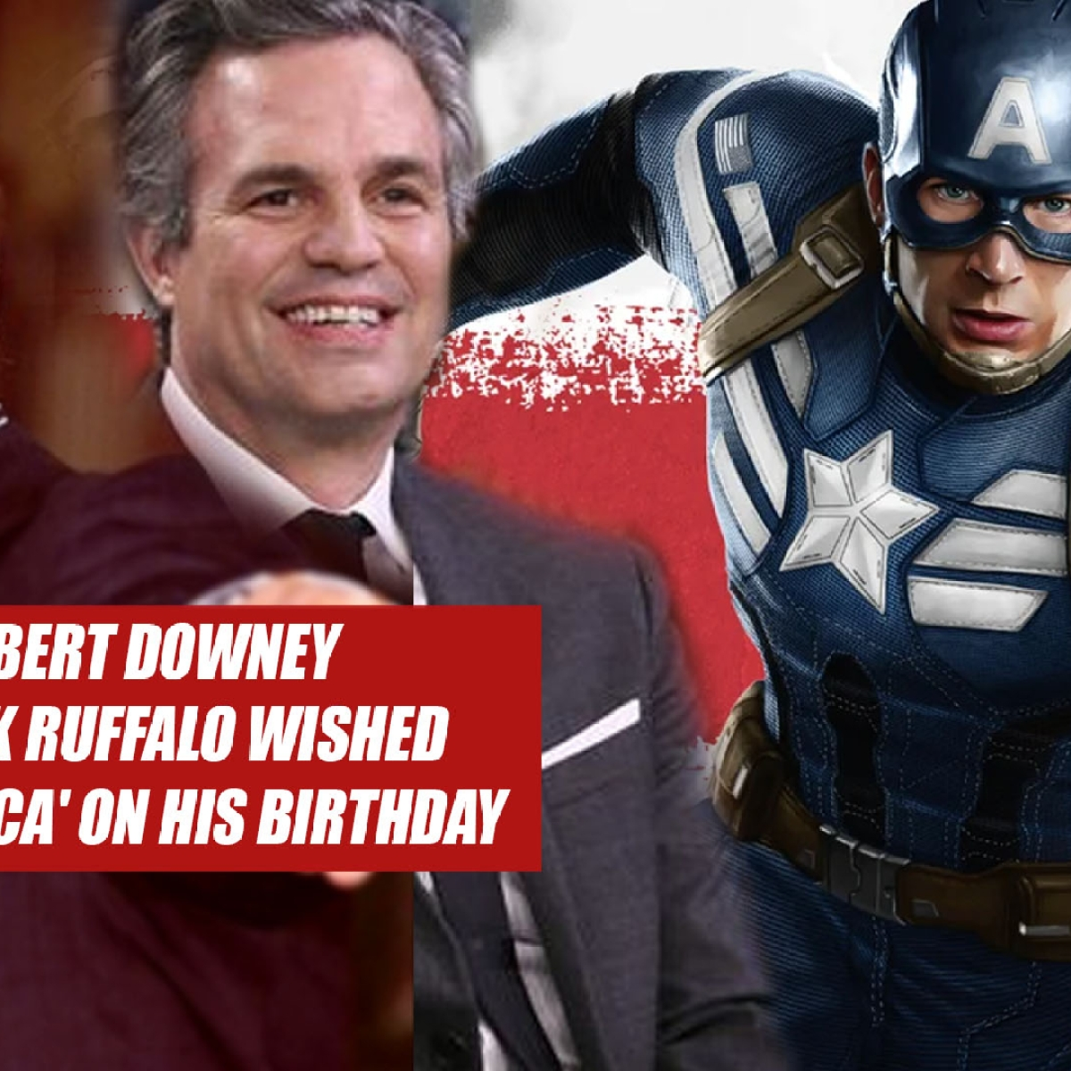 How Robert Downey Jr. And Mark Ruffalo Wished 'Captain America' On His Birthday