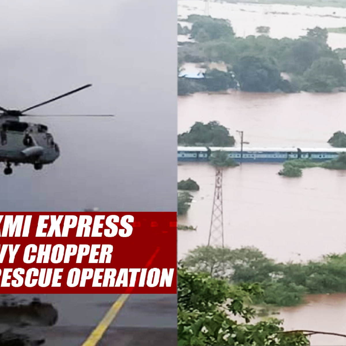 Passengers Stranded On Mahalaxmi Express: NDRF, Navy Chopper Conducting Rescue Operation