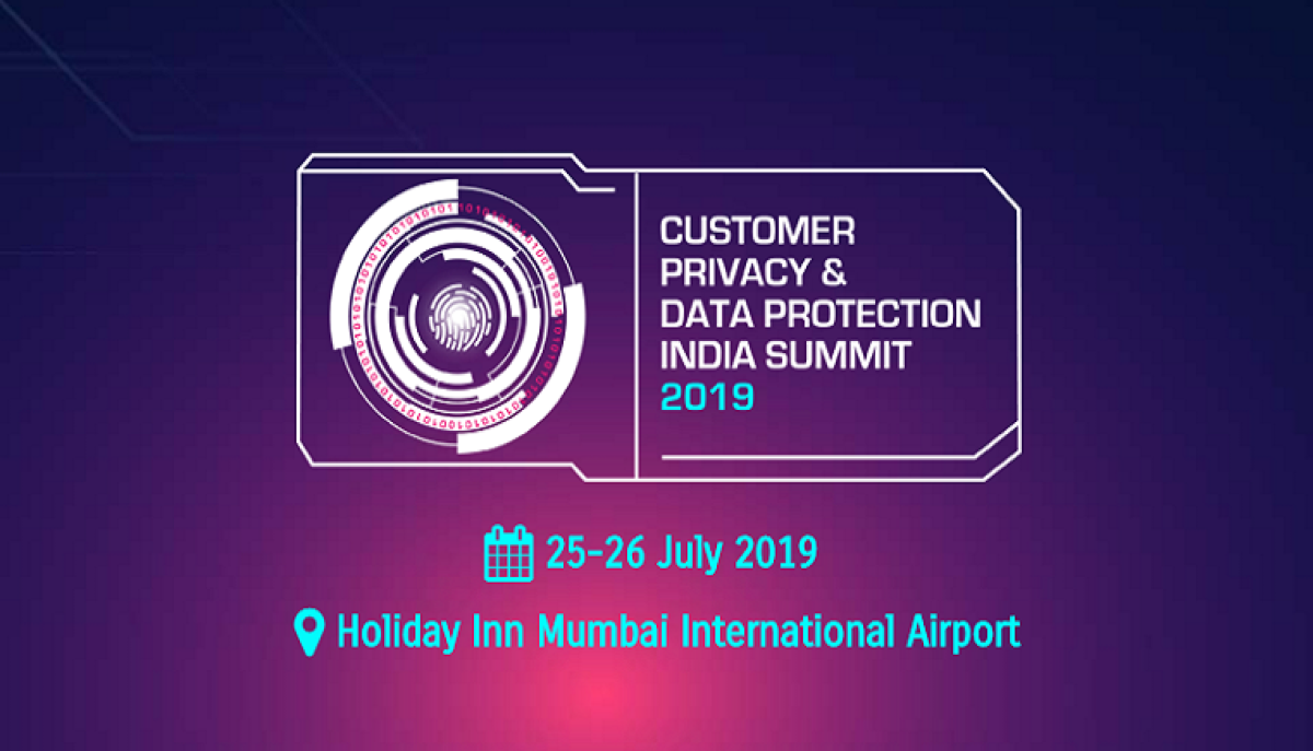 Customer Privacy and Data Protection India Summit 2019