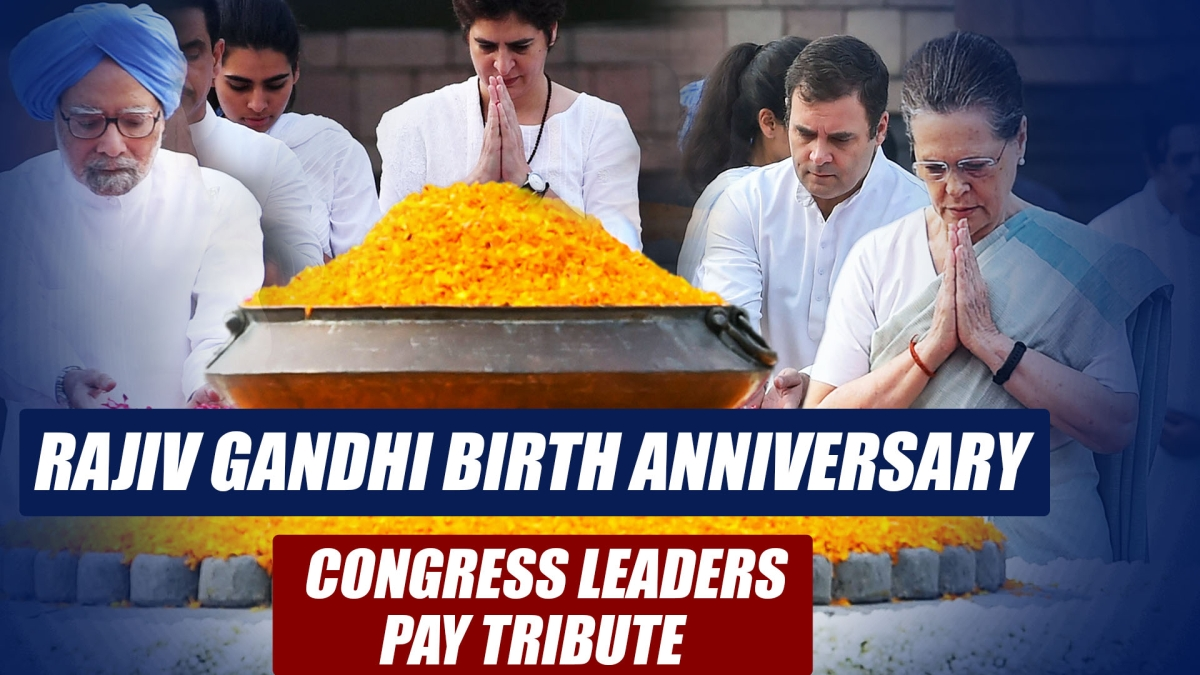 Congress Leaders Pay Tribute To Former PM Rajiv Gandhi On His Birth Anniversary