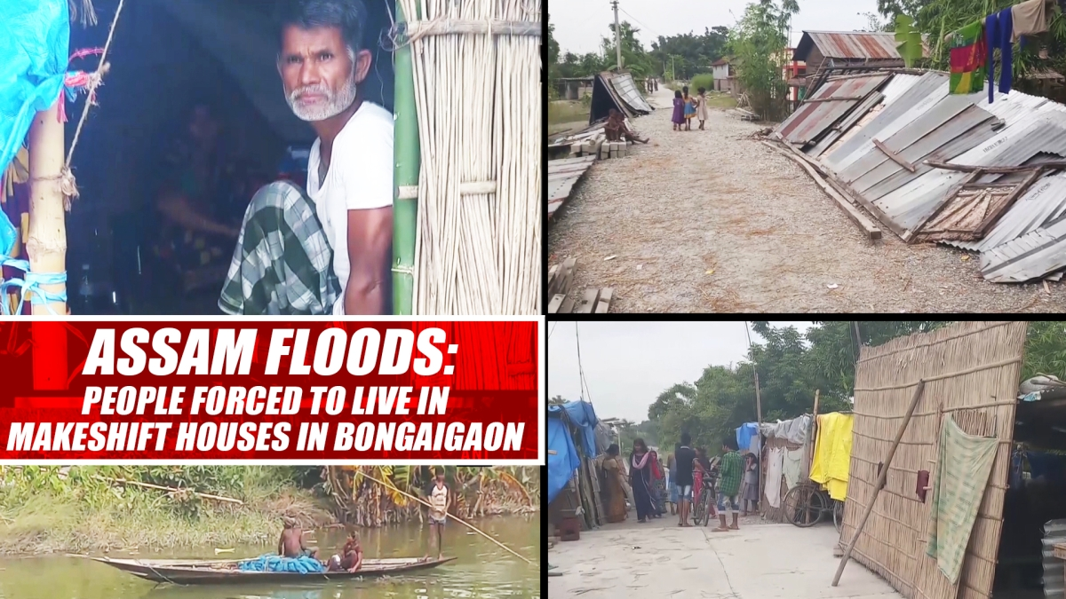 Assam Floods: People Forced To Live In Makeshift Houses In Bongaigaon
