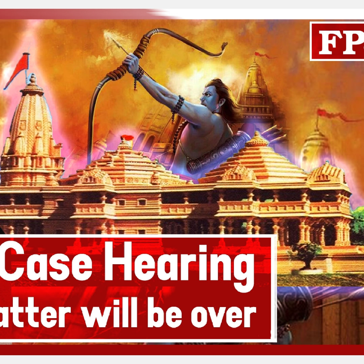Ayodhya Case Final Hearing: Enough is enough, by 5 pm this matter will be over, says CJI