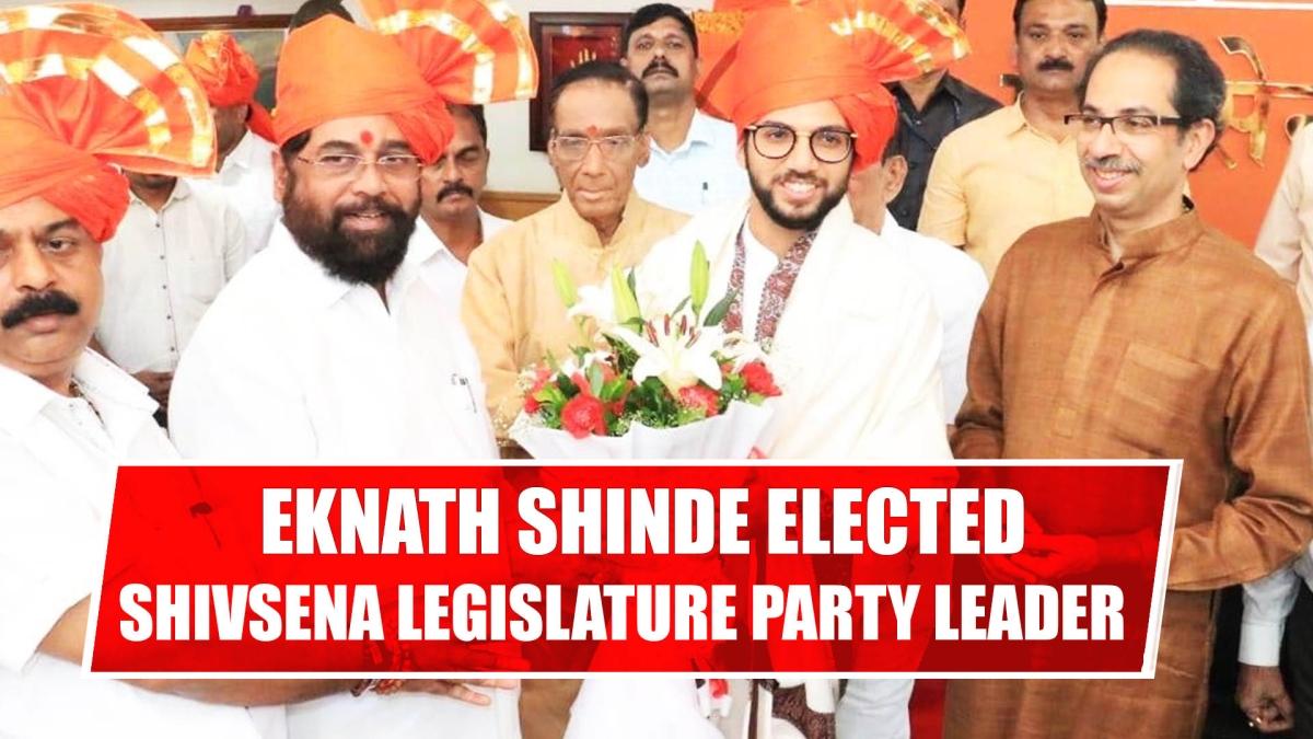 Eknath Shinde Clected Sena's House Leader On Aaditya's Proposition